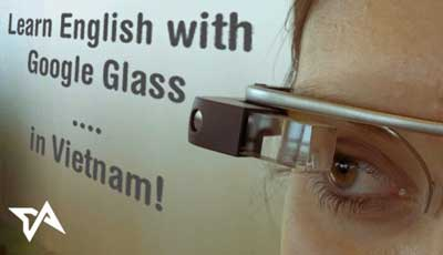 Students in Vietnam uses Google Glass to learn English.
